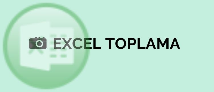 Excel'de Toplama İşlemi