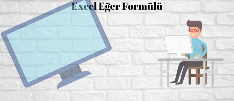 Excel Eğer Formülü