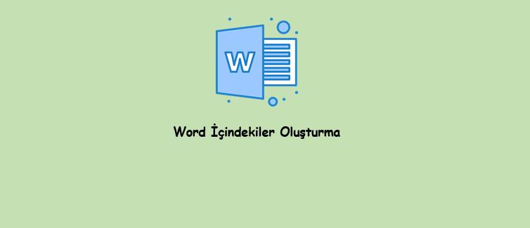 Word Sayfasında İçindekiler Sayfası Nasıl Oluşturulur
