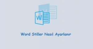 Word Stiller Nasıl Ayarlanır.
