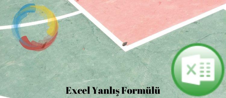 Excel Yanlış Formülü