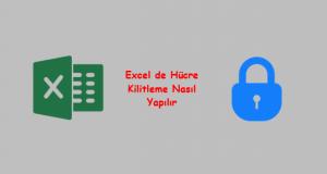 Excel de Seçili Hücre Kilitleme