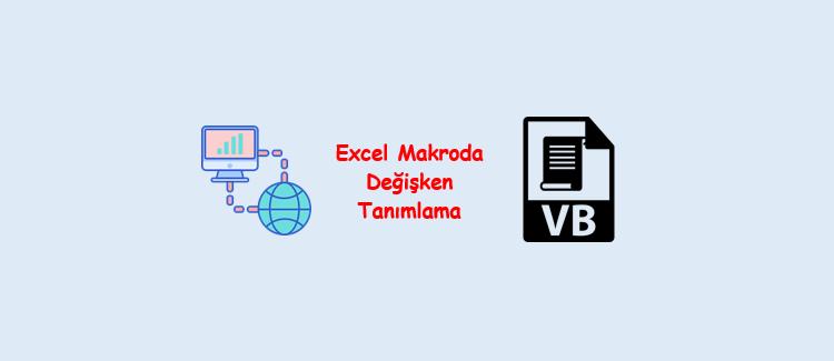 Excel Makroda Değişken Tanımlama
