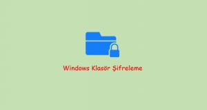 Windows Klasör Şifreleme