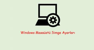 Windows Masaüstü Simge Ayarları