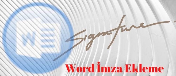 Word İmza Ekleme