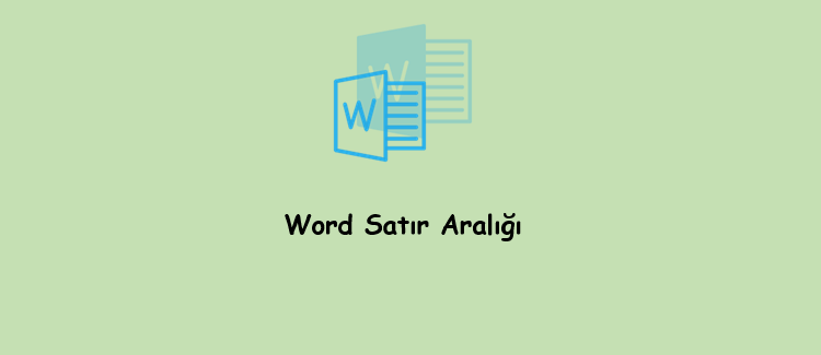 Word Satır Aralığı