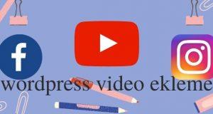 WordPress Video Ekleme